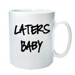 """50 Shades Mug """"Laters Baby"""""""